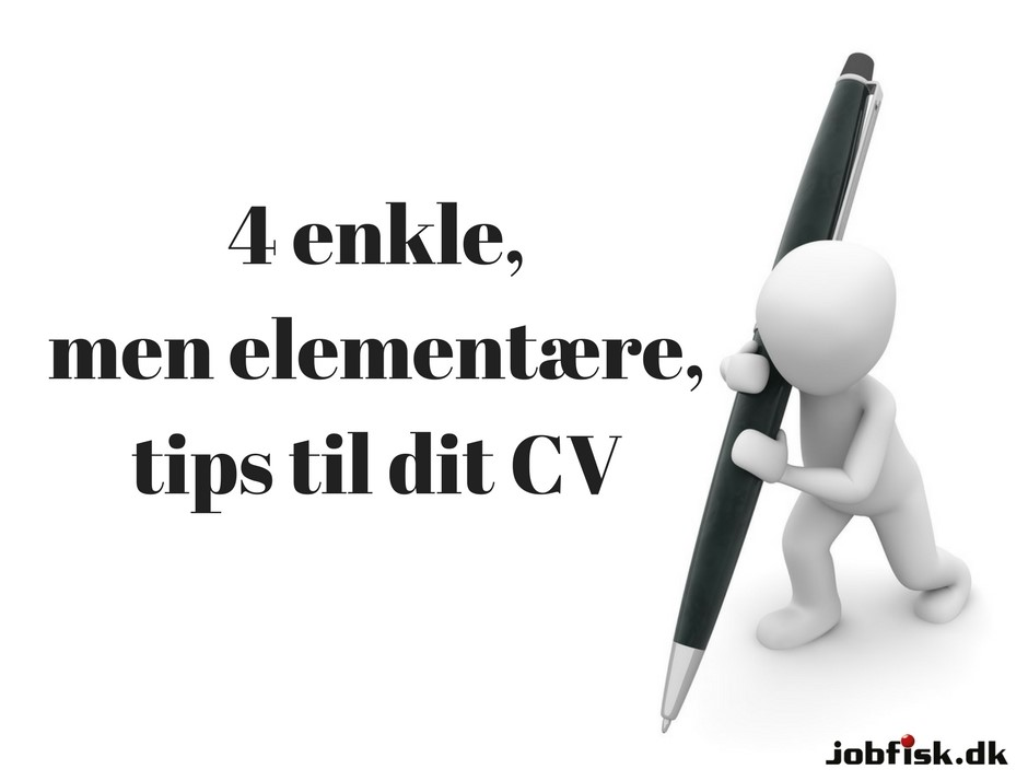4 enkle men elementre tips til dit CV 1